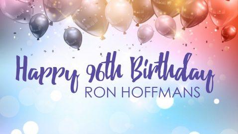 Happy 96th Birthday Ron Hoffmans!